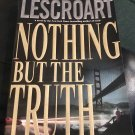 Nothing but the Truth (Dismas Hardy, Book 6) Paperback – Feb 1, 2001 by John Lescroart