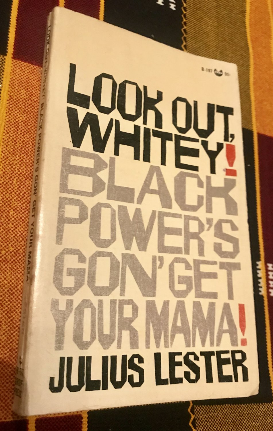 Look Out Whitey! Black Power's Gon' Get Your Mama Paperback � 1968 by Julius Lester
