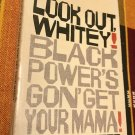 Look Out Whitey! Black Power's Gon' Get Your Mama Paperback – 1968 by Julius Lester