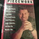 Piecework: Writings on Men & Women, Fools & Heroes, Lost Cities by Pete Hamill