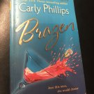 Brazen  – March 29, 2005 by Carly Phillips  (Author)