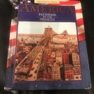 America Pathways to the Present by A. Cayton, E. Perry, A. Winkler