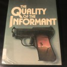 The Quality of the Informant – Hardcover – 1985 by Gerald Petievich  (Author)
