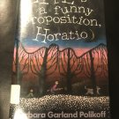Life's a Funny Proposition, Horatio – Hardcover – May 15, 1992 by Barbara Garland Polikoff