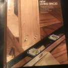 New Living Spaces - Home Repair And Improvement –  1981 by By the Editors of Time Life Books