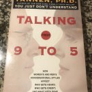 Talking from 9 to 5: How Women's and Men's Conversational Styles Affect Who Gets Heard by D Tannen