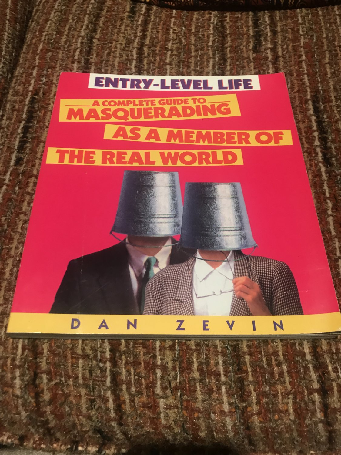 Entry-Level Life: A Complete Guide to Masquerading as a Member of the Real World 1994 by Daan Zevin