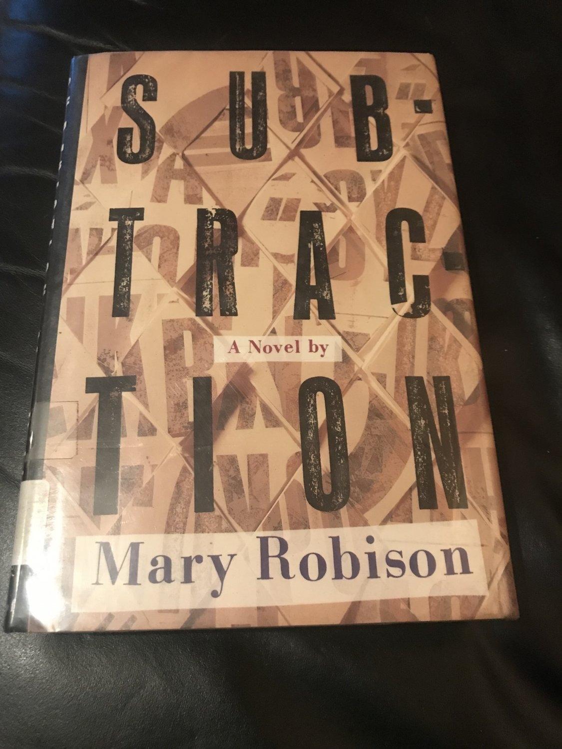Subtraction  �  Hardcover � February 20, 1991 by Mary Robison  (Author)