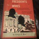 Know Your Presidents and Their Wives – Hardcover – 1960 by George E. Ross, Seymour Fleishman