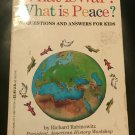 What Is War? What Is Peace?: 50 Questions and Answers for Kids – 1991 by Rabinowitz, Meisel