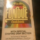 The Fabulous Fondue Cookbook With Special Chafing Dish Section – 1971 by C. Reingold, Wm Kaufman
