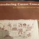 Introducing Career Concepts by A. Joanne Holloway, Ph.D. and Joan T. Naper, M.A.