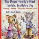 The Mouse Family's Most Terrible, Terrifying Day : Helping Children Cope with...