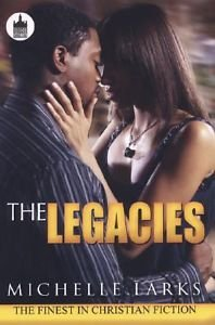 Legacies by Michelle Larks (2008, Paperback)