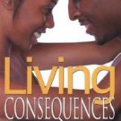 Living Consequences by Brittney Holmes (2007, Paperback)
