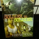Soldier to Soldier by Edd Mcnair (2009, Paperback)