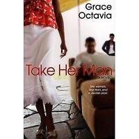 Take Her Man by Octavia, Grace [Paperback]