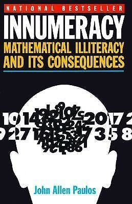 Innumeracy: Mathematical Illiteracy and Its Consequences  Vintage  19 0679726012