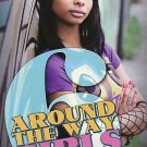Around the Way Girls 6 by Blunt, Mark Anthony and Meisha Camm (2009,STORE#3543