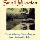 Small Miracles: Extraordinary Coincidences from Everyday Life (v. 1), Yitta Hal