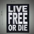 Live free or die embroidered  patch
