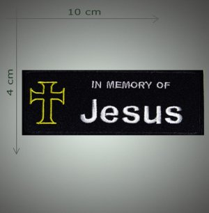 In memory of Jesus embroidered  patch