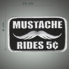 Mustache rides embroidered  patch