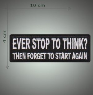 Ever stop to think embroidered patch