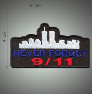 Never forget 9/11 embroidered patch