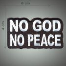 No god no peace embroidered patch