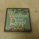 Russ Berrie Mini Plaque Weedem and Weep! Funny Sayings Collection Ceramic