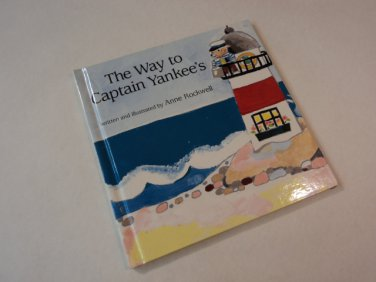 Macmillan Publishing The Way To Captain Yankees Anne Rockwell Book Hardcover