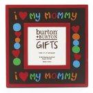 I Love My Mommy Hand Printed Wooden Frame - burton + Burton