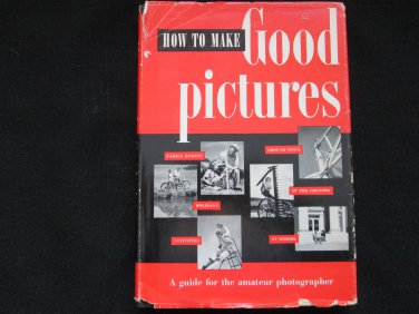 How To Make Good Pictures (A guide for the amateur photographer)-Eastman Kodak Company