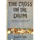 THE CROSS ON THE DRUM HUGH B. CAVE