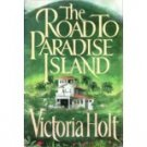 The Road To Paradise Island, Book Club Edition by Victoria Holt
