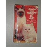 Common Sense Book of Complete Cat Care by Louis L. Vine