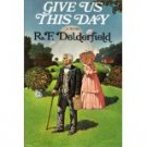 GIVE US THIS DAY R.F. DELERFIELD