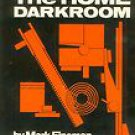 The Home Darkroom by Mark B. Fineman