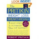 0525943307 The Pritikin Weight Loss Breakthrough: Five Easy Steps to Outsmart Your Fat Instinct