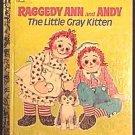 GOLDEN Book RAGGEDY ANN and ANDY Gray KITTEN Ship $1.85