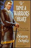 To Tame A Warrior's Heart by Sharon Schulze