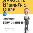 Absolute  Beginner's Guide Launching Ebay Business