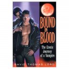 Bound in Blood: The Erotic Journey of a Vampire by David Thomas Lord (M/M Romance)