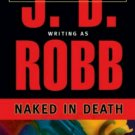 Naked in Death (In Death, Book 1) by J. D. Robb