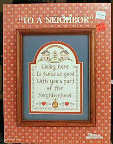 To A Neighbor - Cross Stitch