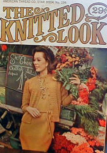 The Knitted Look - American Thread Co. - Great Knitting Patterns