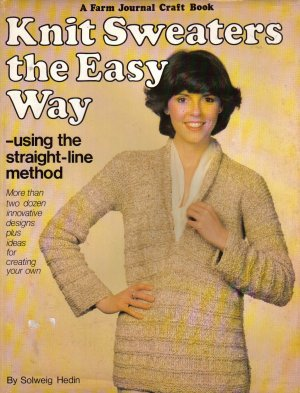 'Knit Sweaters the Easy Way'  A Farm Journal Craft Book,  1981