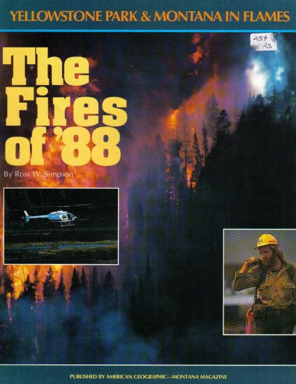 """""""The Fires of '88"""",  Yellowstone Park & Montana in Flames"""