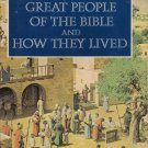 """Great People of the Bible and How They Lived"""